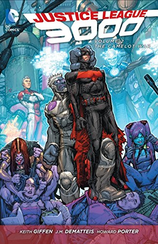 Justice League 3000 Vol. 2: The Camelot War (the New 52)