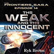 Frontiers Saga Series #14: The Weak and the Innocent | Ryk Brown