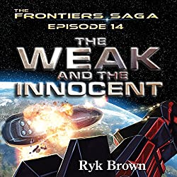 Frontiers Saga Series #14: The Weak and the Innocent