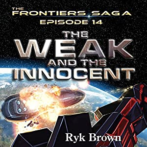 Frontiers Saga Series #14: The Weak and the Innocent Audiobook