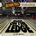 Man On The Ledge: Tales From Beyond The Pale | Joe Maggio