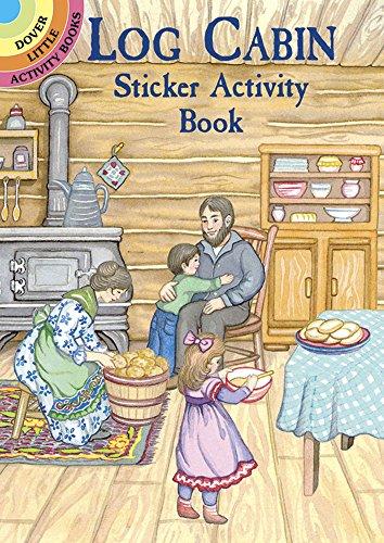 Log Cabin Sticker Activity Book (Dover Little Activity Books Stickers)