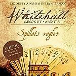 Spillets regler (Whitehall 5) | Liz Duffy Adams,Delia Sherman
