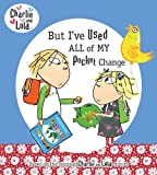 But I've Used All My Pocket Change (Charlie and Lola)