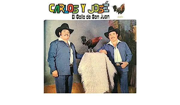 El Gallo De San Juan By Carlos Y Jos On Amazon Music
