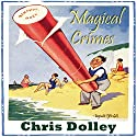Magical Crimes: Twenty-Four Inches from Tulsa Audiobook by Chris Dolley Narrated by Stephen Bel Davies