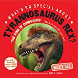 What's So Special About Tyrannosaurus rex?