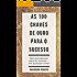 As 100 Chaves de Ouro Para o Sucesso: Seu guia pessoal para ter sucesso ... em qualquer coisa!