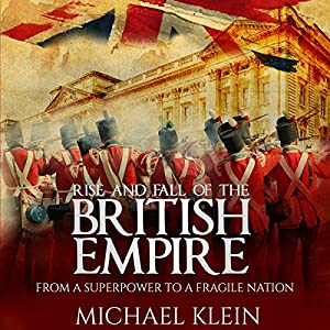 Rise and Fall of the British Empire Audiobook