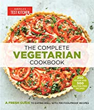 The Complete Vegetarian Cookbook: A Fresh Guide to Eating Well With 700 Foolproof Recipes (The Complete ATK Co