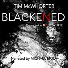 Blackened Audiobook by Tim McWhorter Narrated by Michael Mola