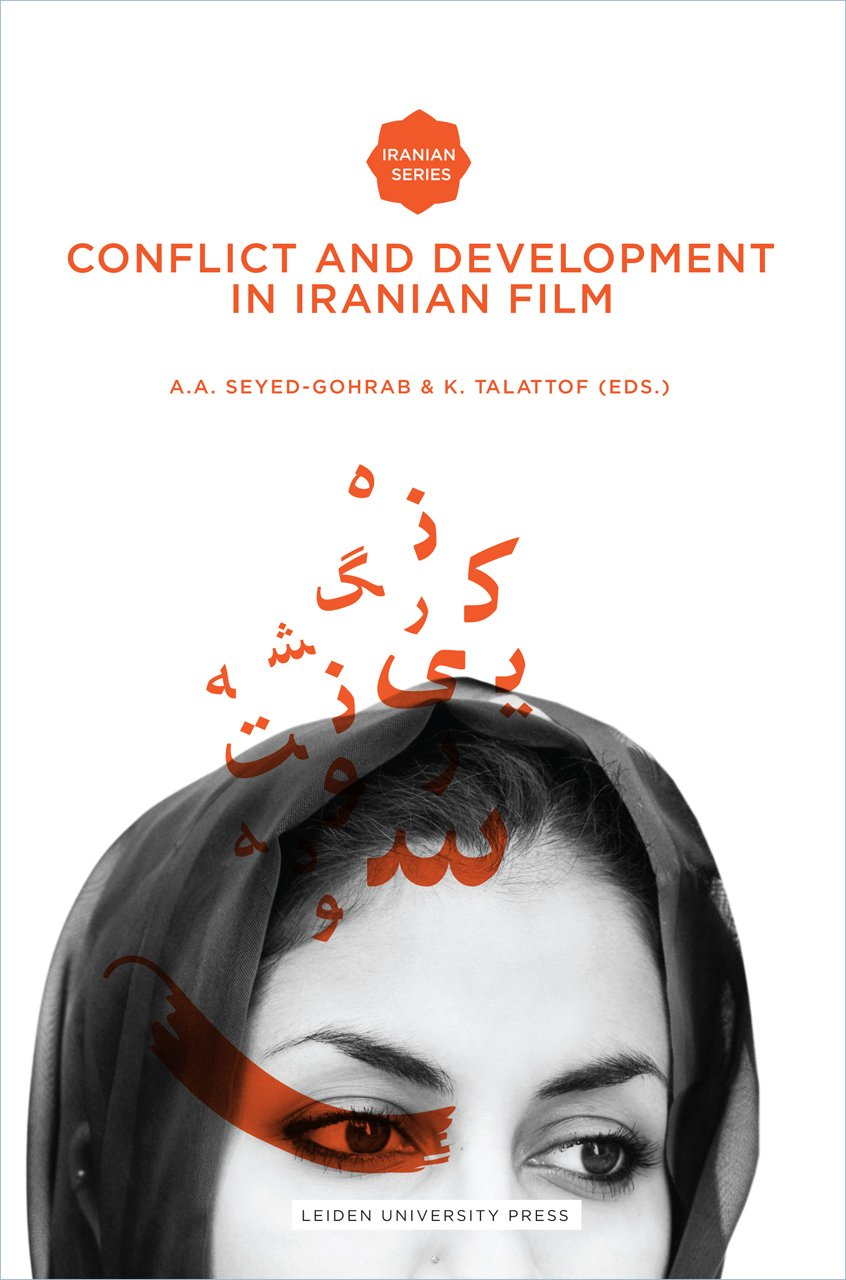 Conflict and Development in Iranian Film (Iranian Studies from Leiden University Press) by Leiden University Press