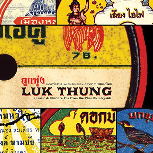 Luk Thung: Classic & Obscure 78s from the Thai Countryside (Countryside Classics)