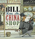 Bill in a China Shop by Katie McAllaster Weaver (2005-08-06)
