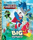Big Heroes! (DC Super Friends) (Little Golden Book)