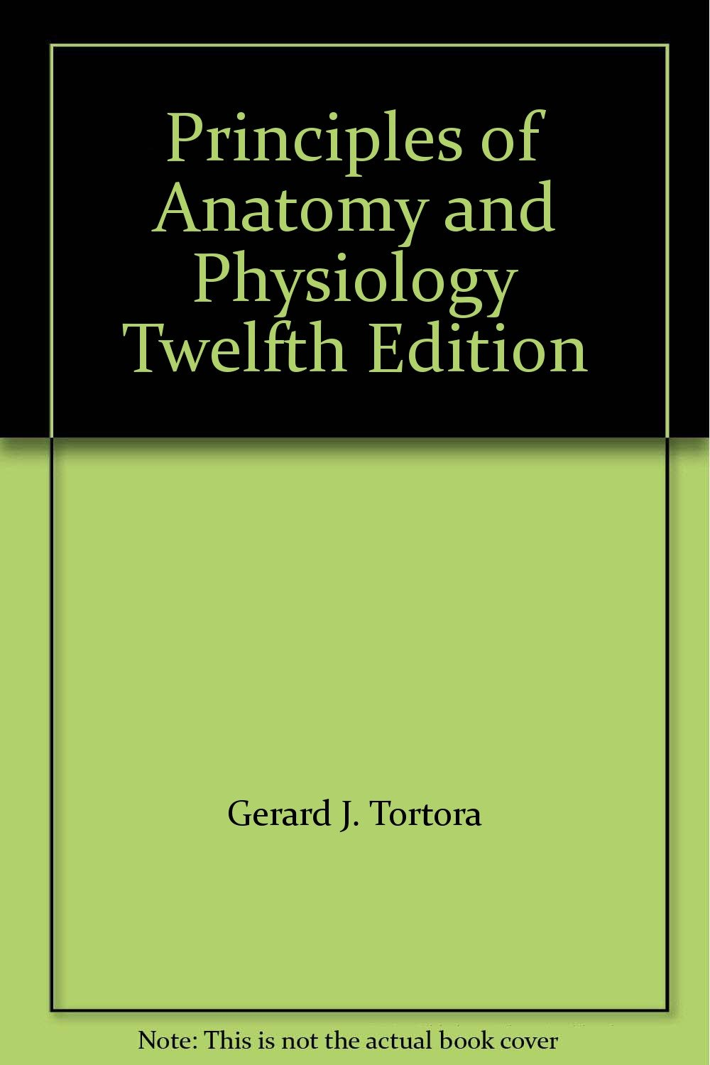 Principles of Anatomy and Physiology Twelfth Edition: Amazon.co.uk ...