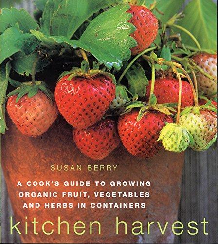 Kitchen Harvest: Growing Organic Fruit, Vegetables & Herbs in ()