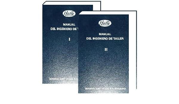 Hutte, Manual Del Ingeniero De Taller, 2 T. Precio En Dolares: HUTTE: Amazon.com: Books