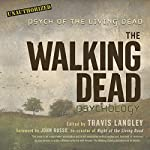 The Walking Dead Psychology: Psych of the Living Dead | John Russo - foreword,Travis Langley - editor