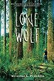Lone Wolf, Kristine L. Franklin, 0763629960