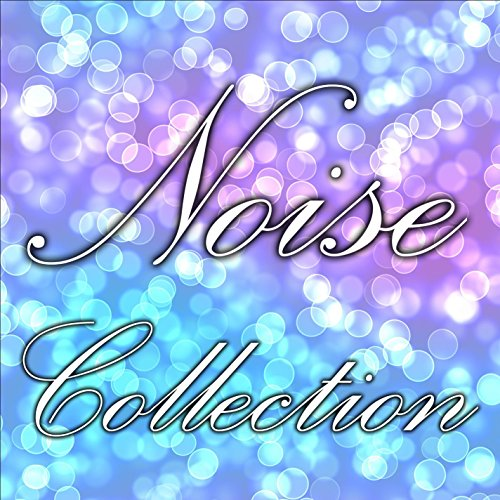 White Brown & Pink Noise Collection For Meditation Relaxation Study Focus Asmr Newborn Lullaby Deep Sleep