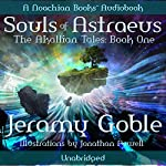 Souls of Astraeus: Akallian Tales, Book 1 | Jeramy Goble