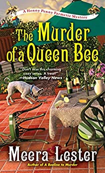 The Murder of a Queen Bee (A Henny Penny Farmette Mystery) by [Lester, Meera]