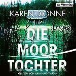 Die Moortochter   Karen Dionne