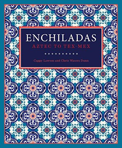 Enchiladas: Aztec to Tex-Mex - Dinner Aztec