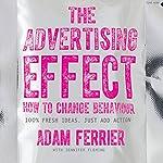 The Advertising Effect | Adam Ferrier,Jennifer Fleming