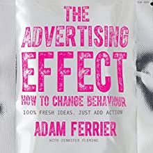 The Advertising Effect Audiobook by Adam Ferrier, Jennifer Fleming Narrated by Nigel Carrington