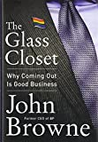 The Glass Closet: Why Coming Out Is Good Business