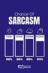 Chance Of Sarcasm Thermometer Notebook, Journal For Work, Gift For Family: Quality Lined Workbook, Diary, Journal. Paperback