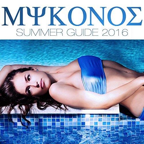 Mykonos Summer Guide 2016
