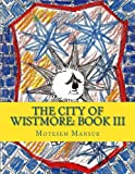 The City of Wistmore: Book III, Motesem Mansur, 1481189743