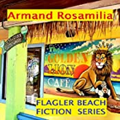 Golden Lion Cafe - Complete: Flagler Beach Fiction Series | Armand Rosamilia
