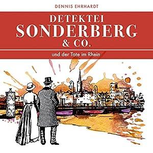 Sonderberg & Co. und der Tote im Rhein (Sonderberg & Co. 2) Hörspiel
