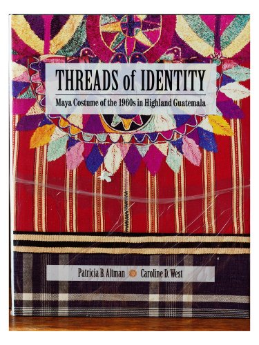 [Threads of Identity: Maya Costume of the 1960s in Highland Guatemala] (Social Media Sites Costumes)