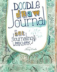 Doodle, Draw, Journal: An Art Journaling Workbook (Art Journal Workbook)