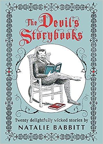 Devils Storybooks Natalie Babbitt 9780312641580 Amazon Books