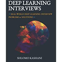 Deep Learning Interviews: Hundreds of fully solved job interview questions from a wide range of key topics in AI.