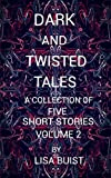 Dark And Twisted Tales Volume 2