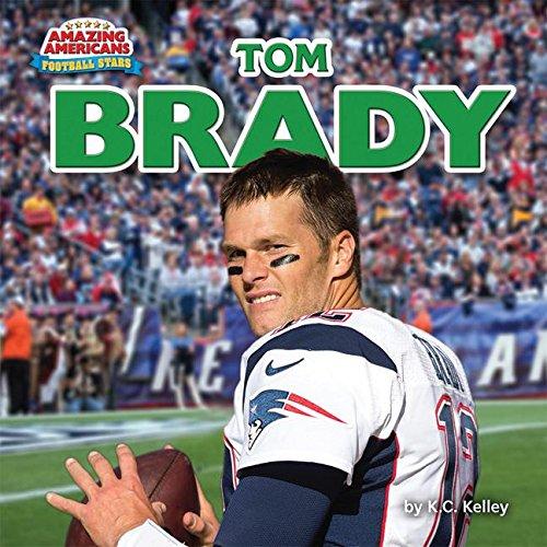 Tom Brady (Amazing Americans: Football Stars)
