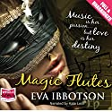 Magic Flutes Audiobook by Eva Ibbotson Narrated by Kate Lock