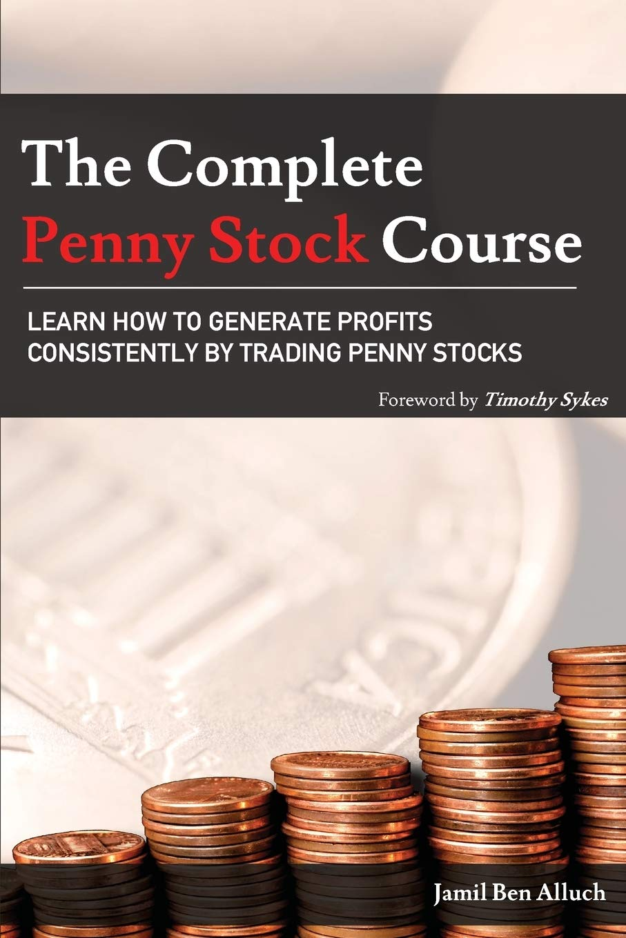The Complete Penny Stock Course: Learn How To Generate