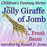 The Jolly Giraffe of Jomb: Children's Fantasy Series | L. Frank Baum