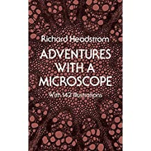 Adventures with a Microscope by Headstrom, Richard (1977) Paperback