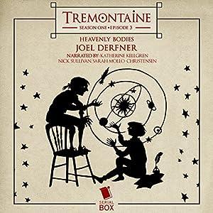 Tremontaine: Heavenly Bodies (Episode 3) Audiobook