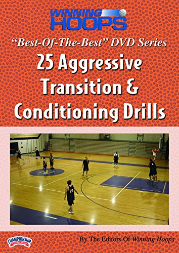 BEST-OF-THE-BEST Winning Hoops Series: 25 Aggressive Transition Conditioning Drills