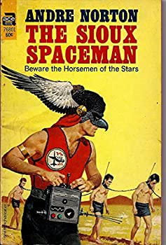 The Sioux Spaceman by Andre Norton science fiction and fantasy book and audiobook reviews